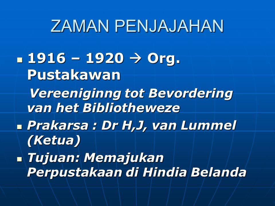 ZAMAN PENJAJAHAN 1916 – 1920  Org. Pustakawan
