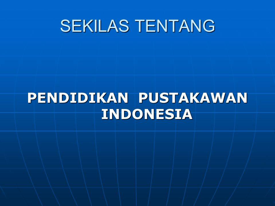 PENDIDIKAN PUSTAKAWAN INDONESIA