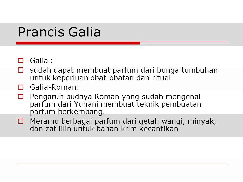 Prancis Galia Galia : sudah dapat membuat parfum dari bunga tumbuhan untuk keperluan obat-obatan dan ritual.