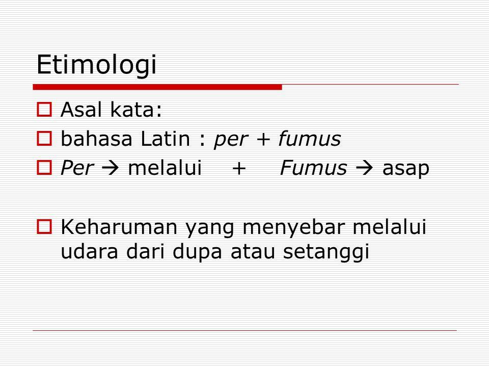 Etimologi Asal kata: bahasa Latin : per + fumus