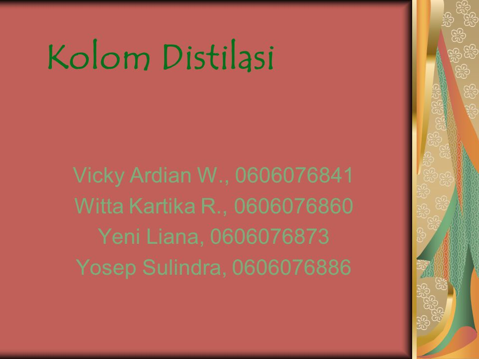Kolom Distilasi Vicky Ardian W., 0606076841