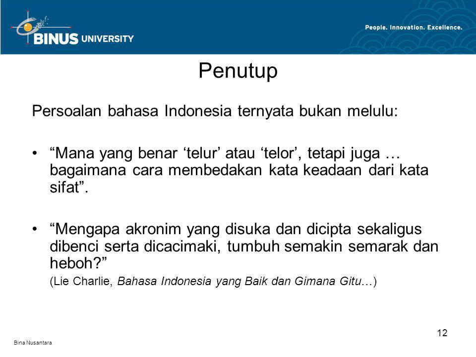 Penutup Persoalan bahasa Indonesia ternyata bukan melulu: