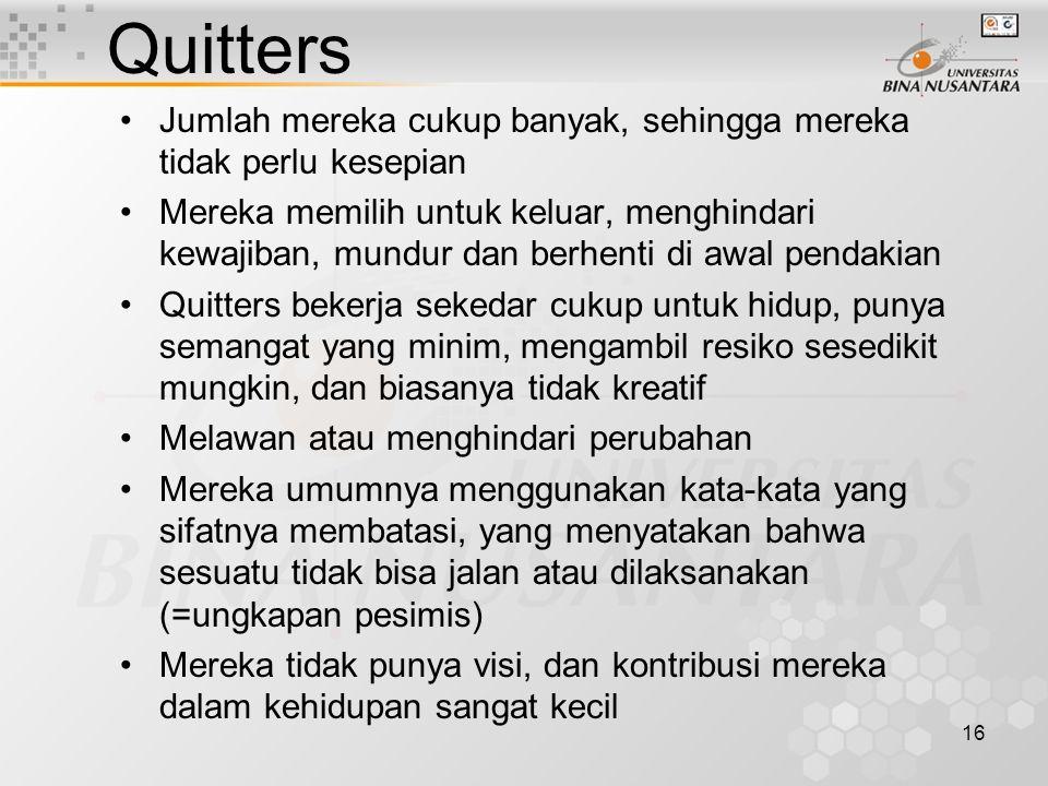 Quitters Jumlah mereka cukup banyak, sehingga mereka tidak perlu kesepian.