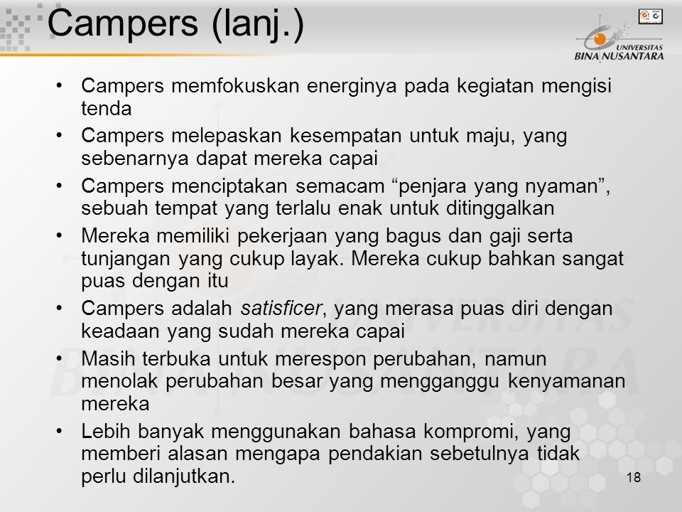 Campers (lanj.) Campers memfokuskan energinya pada kegiatan mengisi tenda.