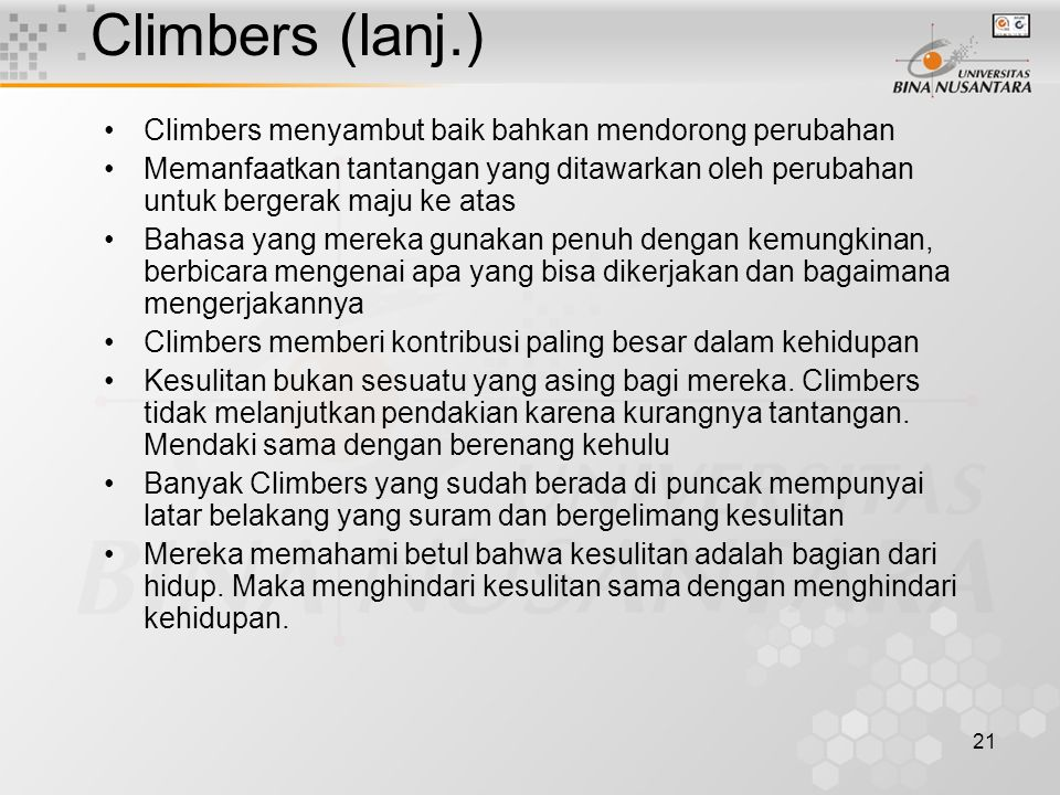 Climbers (lanj.) Climbers menyambut baik bahkan mendorong perubahan