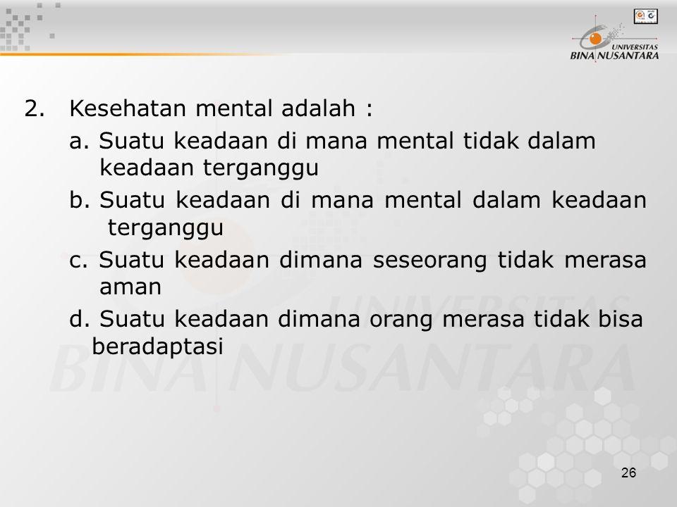 2. Kesehatan mental adalah :