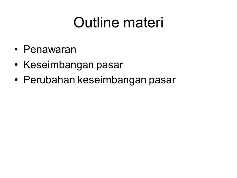 Outline materi Penawaran Keseimbangan pasar