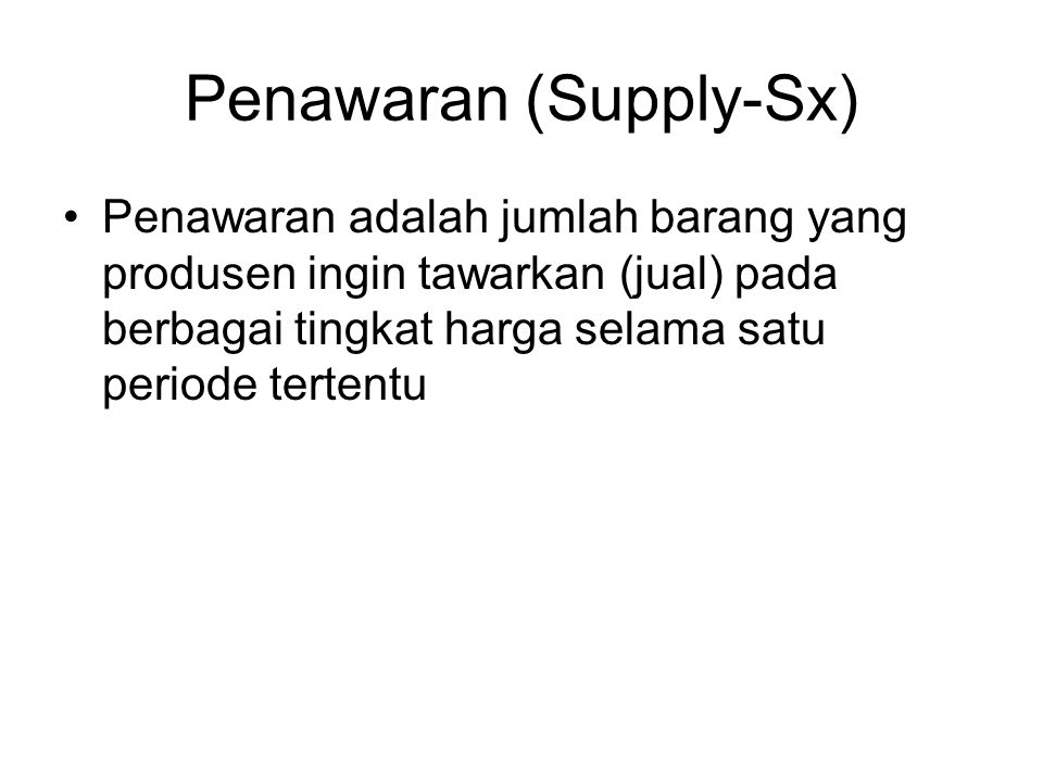 Penawaran (Supply-Sx)