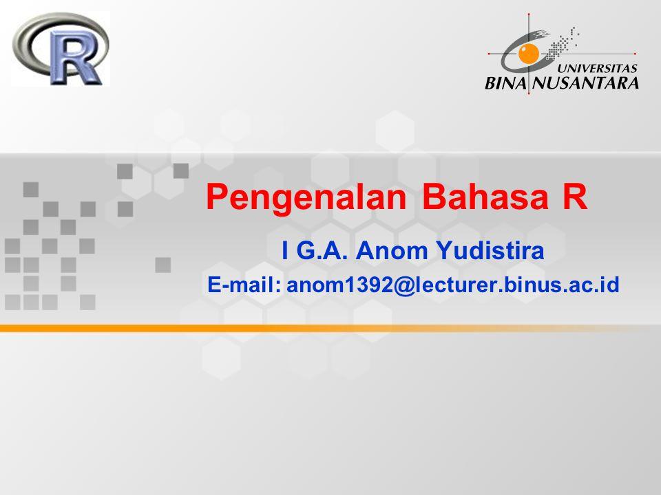 I G.A. Anom Yudistira E-mail: anom1392@lecturer.binus.ac.id