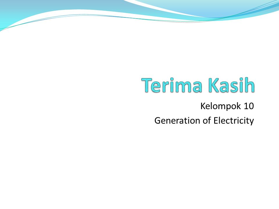 Kelompok 10 Generation of Electricity