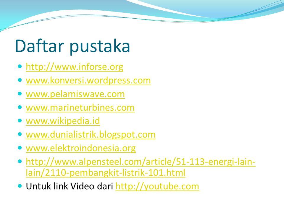 Daftar pustaka http://www.inforse.org www.konversi.wordpress.com
