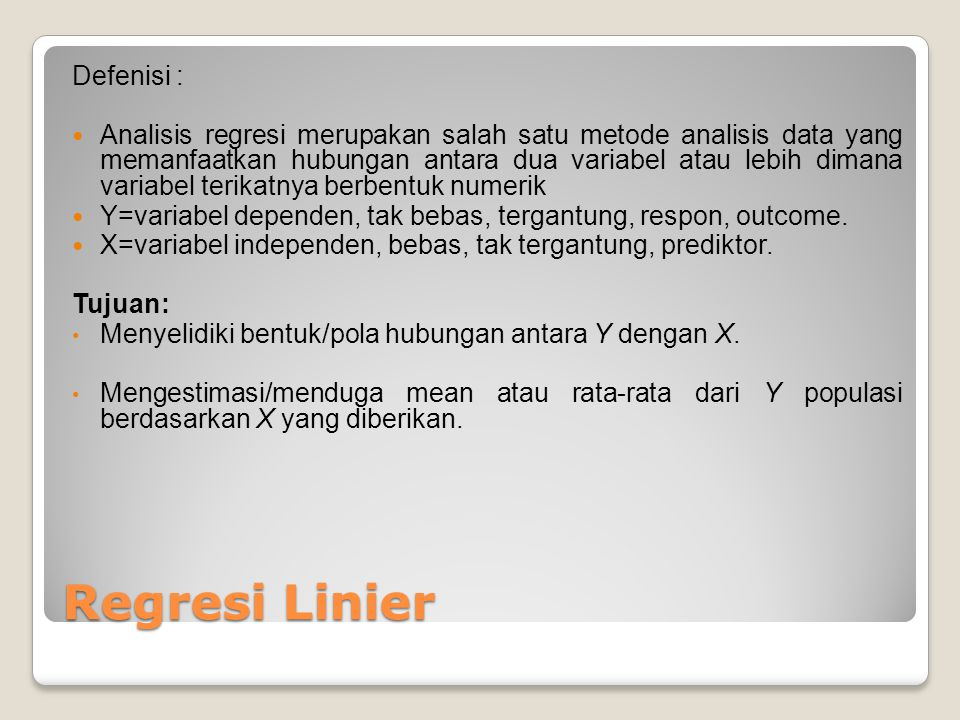 Regresi Linier Defenisi :