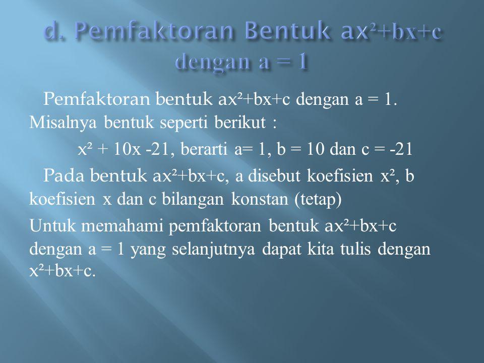 d. Pemfaktoran Bentuk ax²+bx+c dengan a = 1