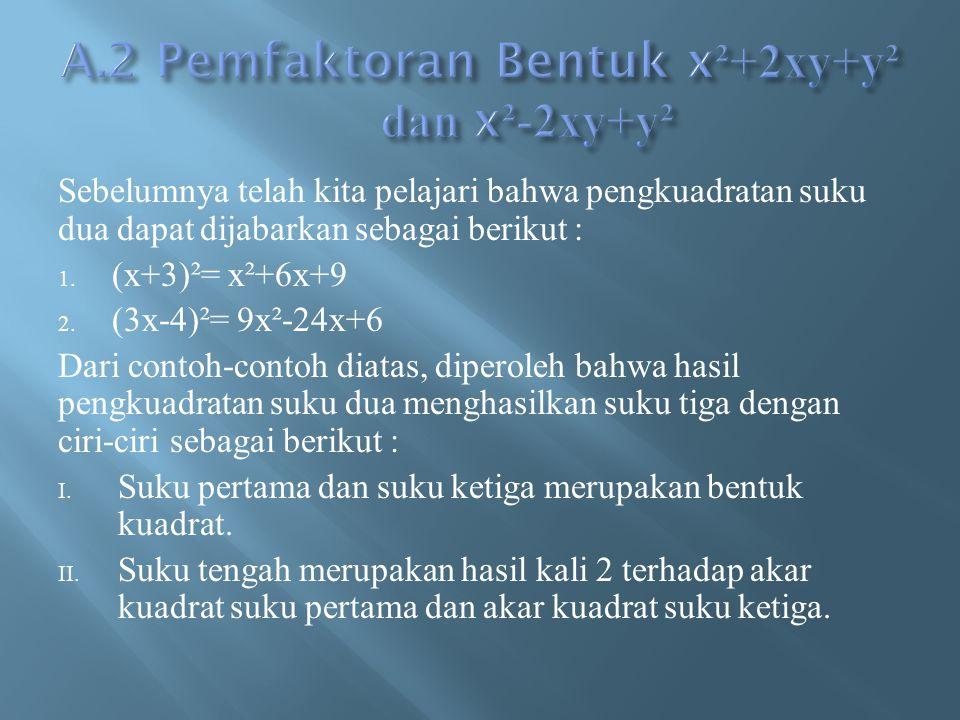 A.2 Pemfaktoran Bentuk x²+2xy+y² dan x²-2xy+y²