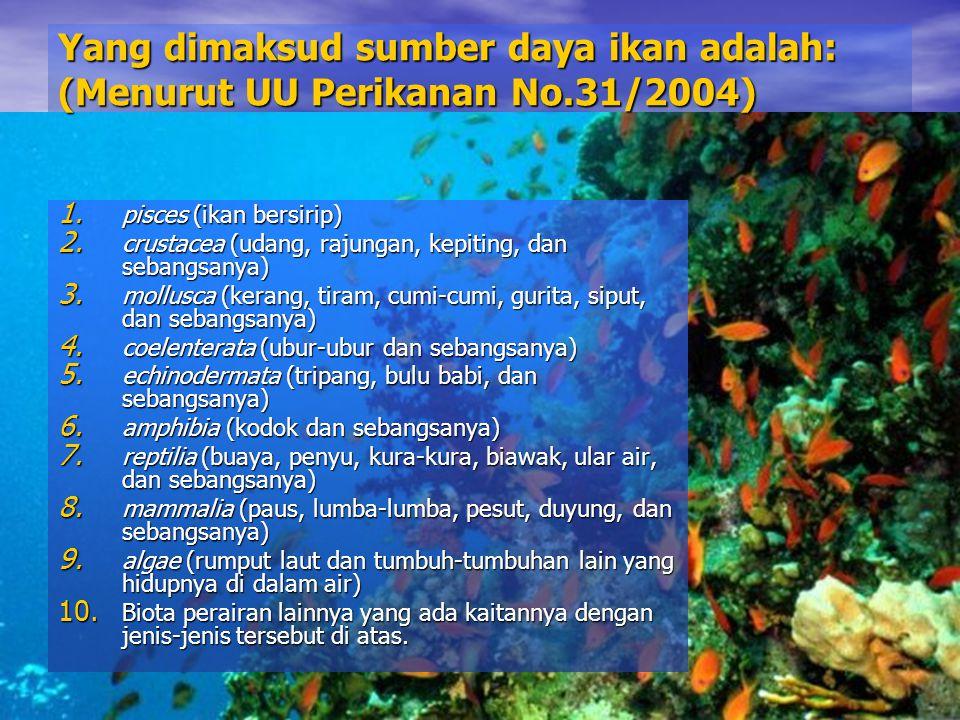 Yang dimaksud sumber daya ikan adalah: (Menurut UU Perikanan No