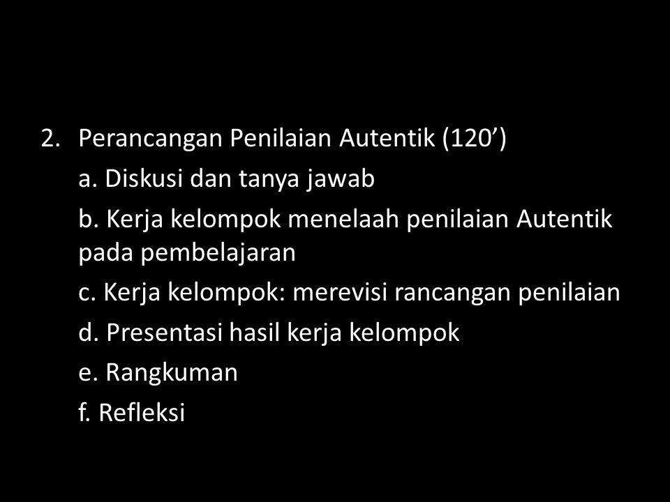 Perancangan Penilaian Autentik (120')