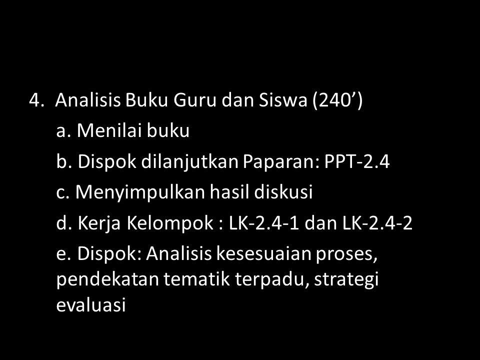 4. Analisis Buku Guru dan Siswa (240') a. Menilai buku b
