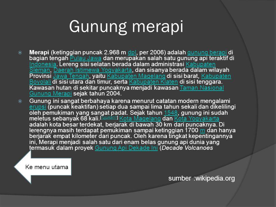 Gunung merapi sumber :wikipedia.org