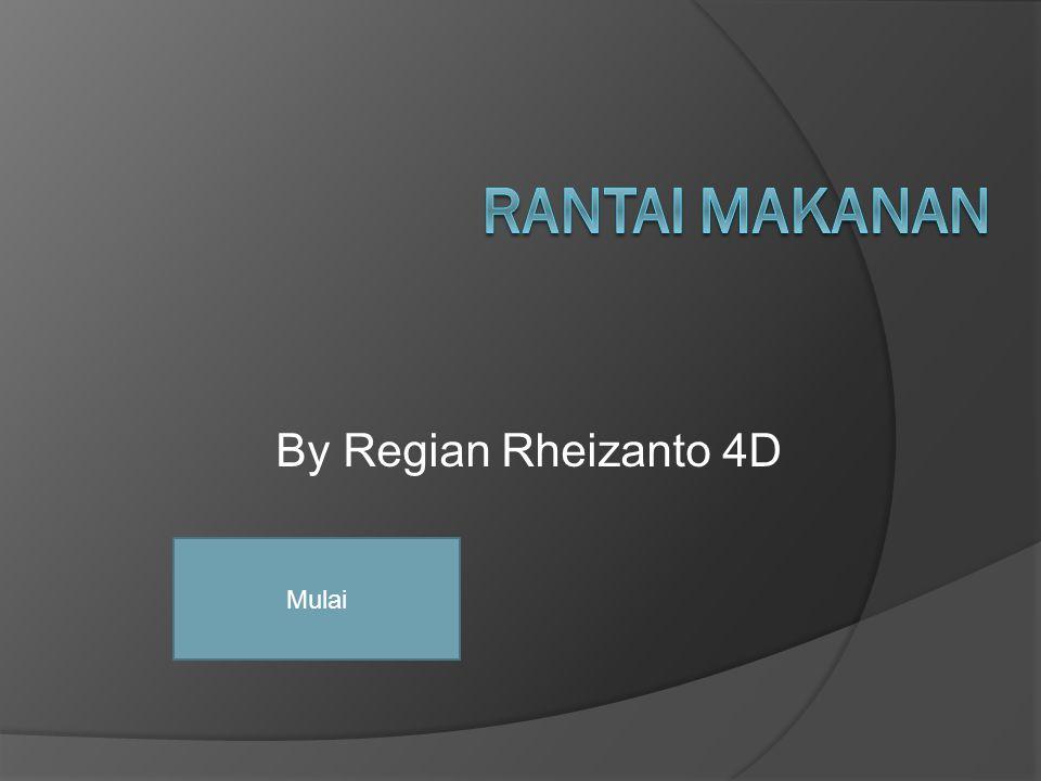 Rantai Makanan By Regian Rheizanto 4D Mulai