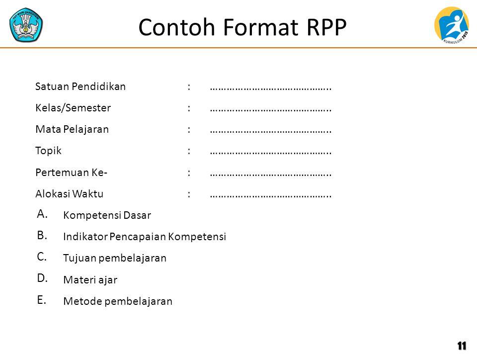Contoh Format RPP A. B. C. D. E. Satuan Pendidikan : ……………………………………..