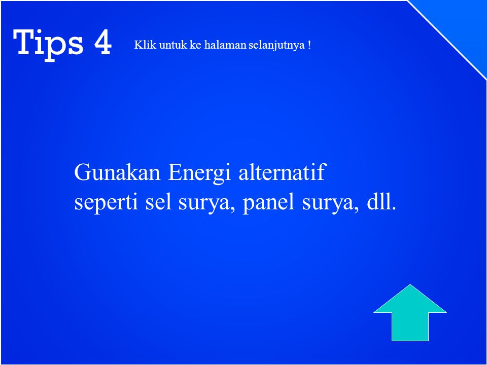 Tips 4 Gunakan Energi alternatif seperti sel surya, panel surya, dll.