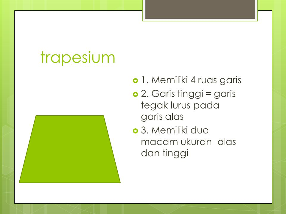 trapesium 1. Memiliki 4 ruas garis