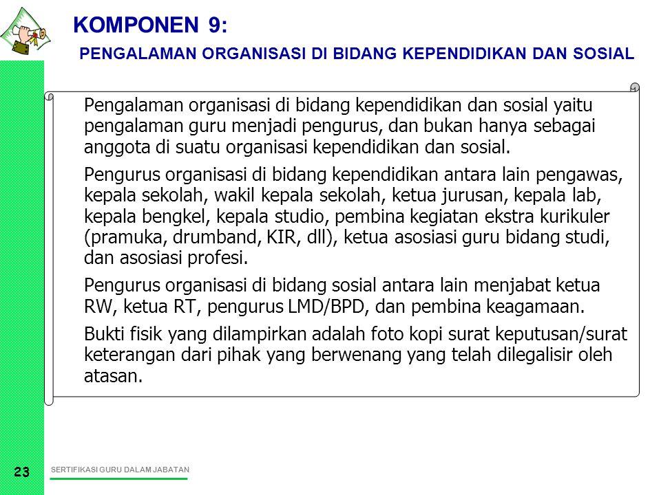 KOMPONEN 9: PENGALAMAN ORGANISASI DI BIDANG KEPENDIDIKAN DAN SOSIAL
