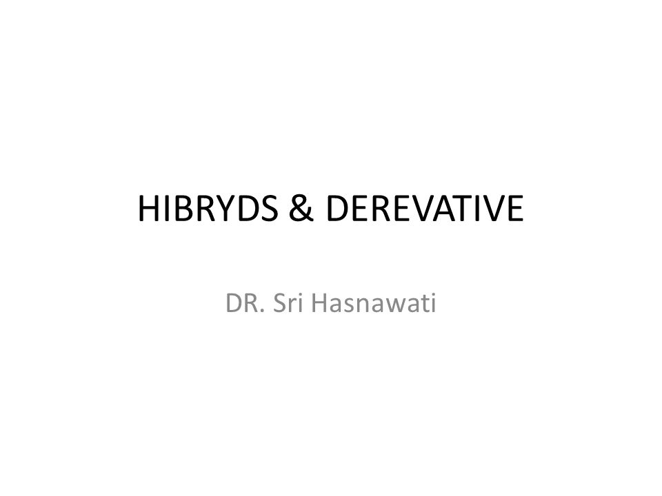 HIBRYDS & DEREVATIVE DR. Sri Hasnawati