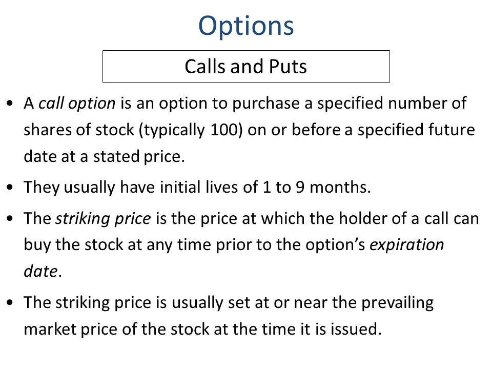 Options Calls and Puts.