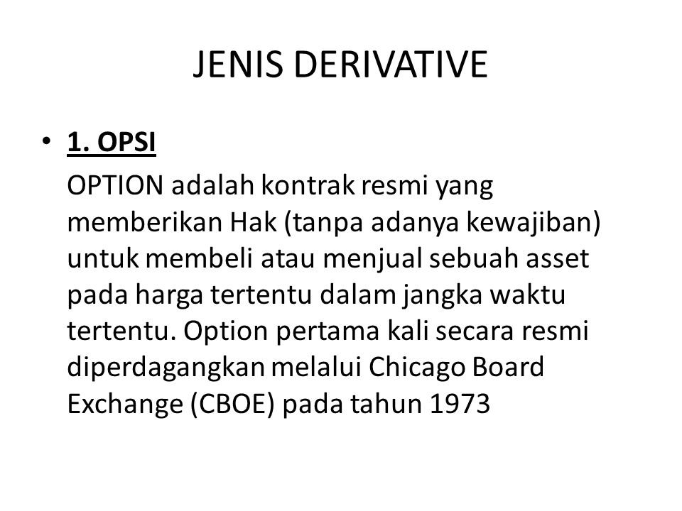 JENIS DERIVATIVE 1. OPSI.
