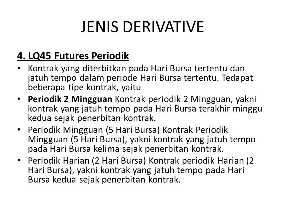 JENIS DERIVATIVE 4. LQ45 Futures Periodik