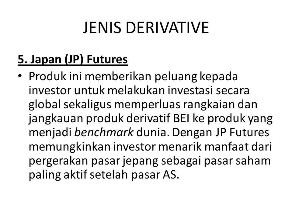 JENIS DERIVATIVE 5. Japan (JP) Futures