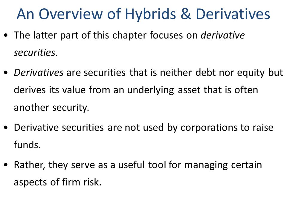 An Overview of Hybrids & Derivatives
