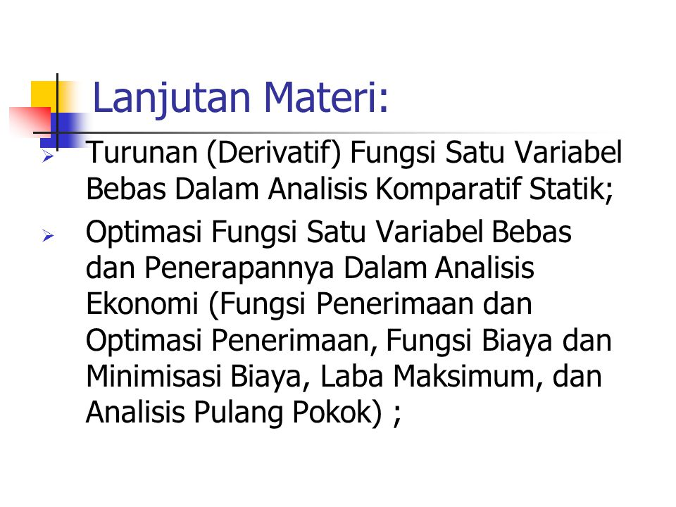 Lanjutan Materi: Turunan (Derivatif) Fungsi Satu Variabel Bebas Dalam Analisis Komparatif Statik;