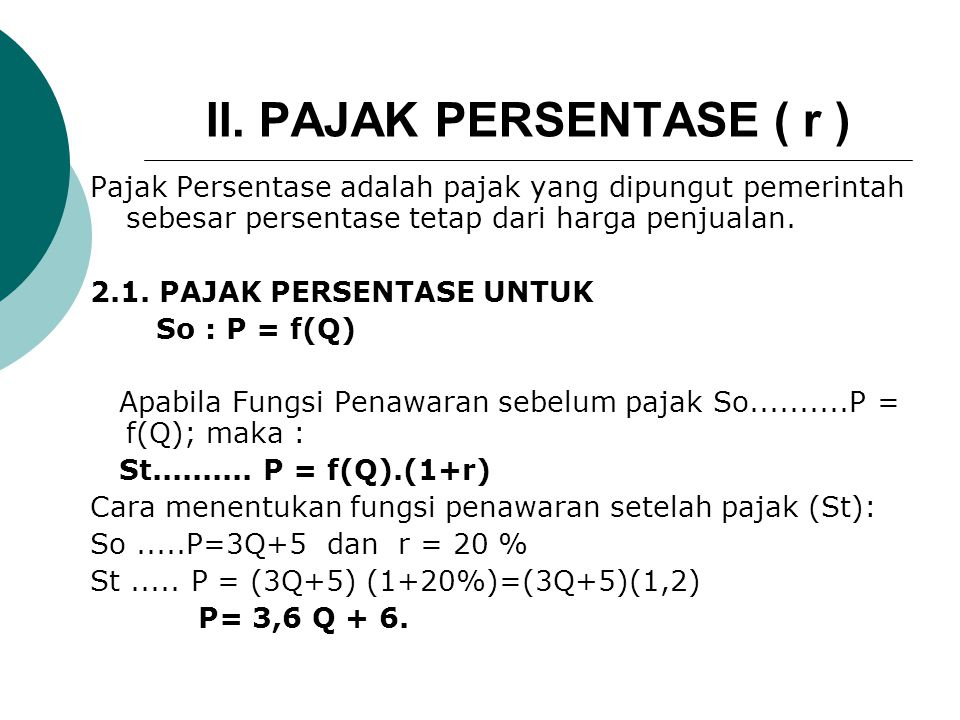 II. PAJAK PERSENTASE ( r )
