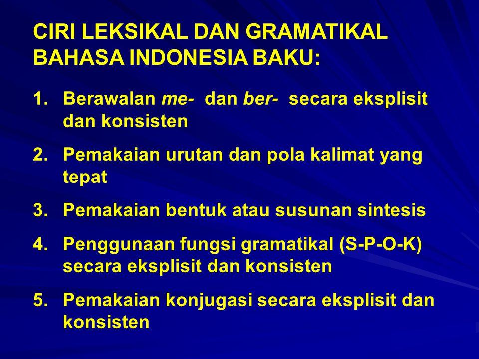 CIRI LEKSIKAL DAN GRAMATIKAL BAHASA INDONESIA BAKU: