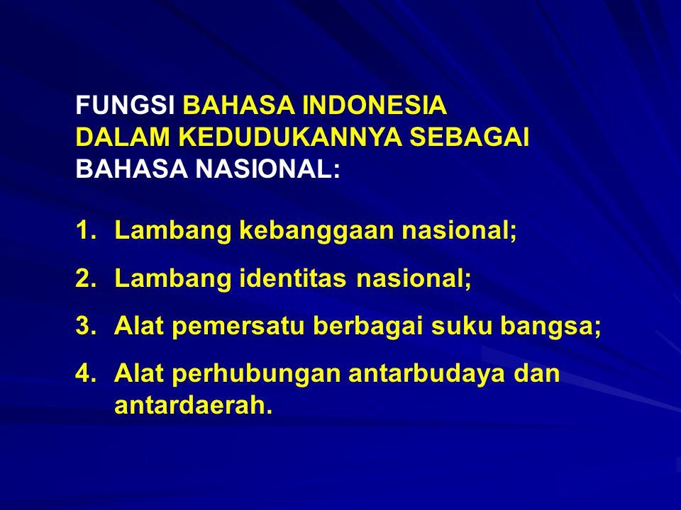 FUNGSI BAHASA INDONESIA DALAM KEDUDUKANNYA SEBAGAI BAHASA NASIONAL: