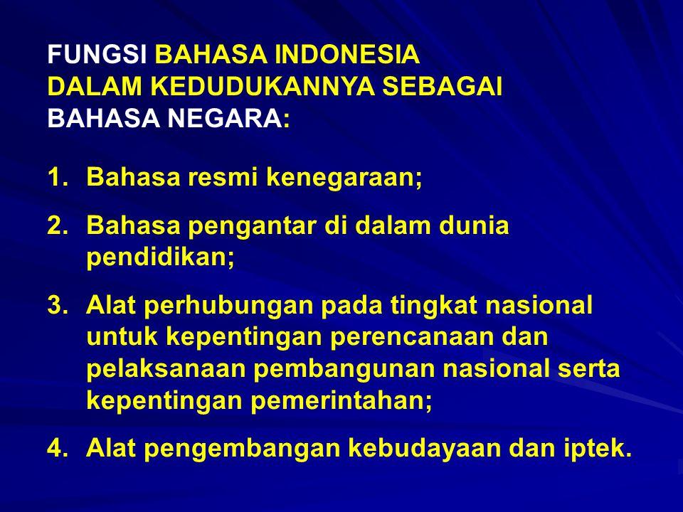 FUNGSI BAHASA INDONESIA DALAM KEDUDUKANNYA SEBAGAI BAHASA NEGARA: