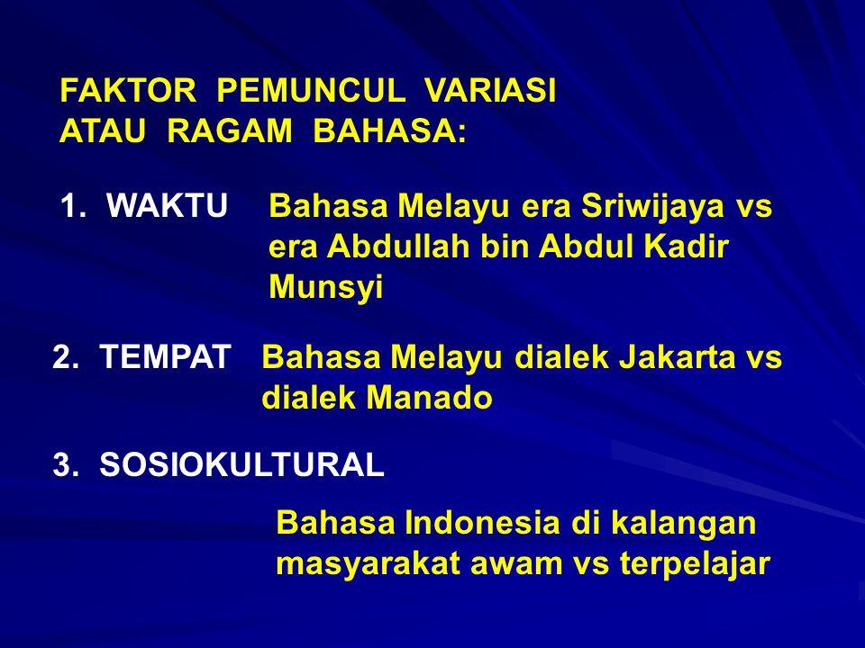 FAKTOR PEMUNCUL VARIASI ATAU RAGAM BAHASA: