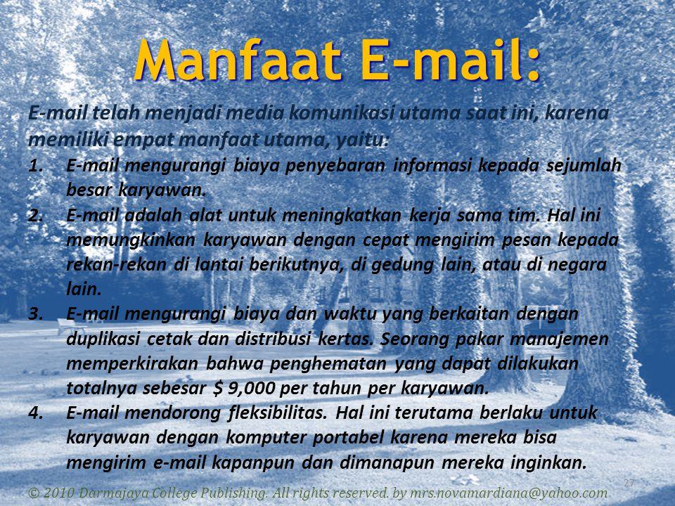 Manfaat E-mail: E-mail telah menjadi media komunikasi utama saat ini, karena memiliki empat manfaat utama, yaitu:
