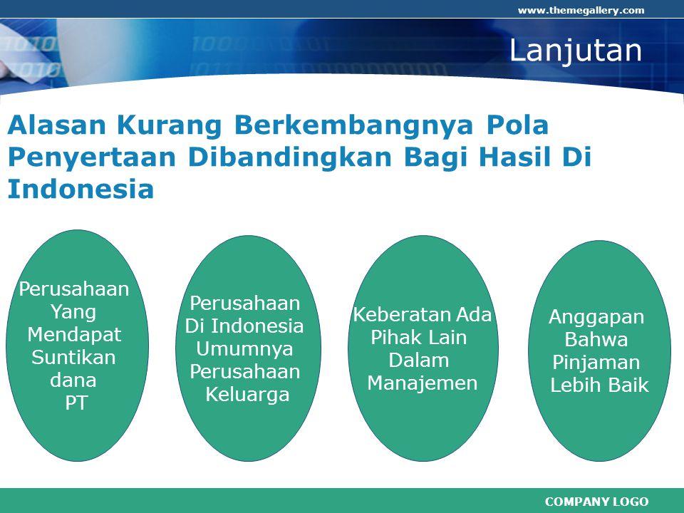 Lanjutan Alasan Kurang Berkembangnya Pola Penyertaan Dibandingkan Bagi Hasil Di Indonesia. Perusahaan.