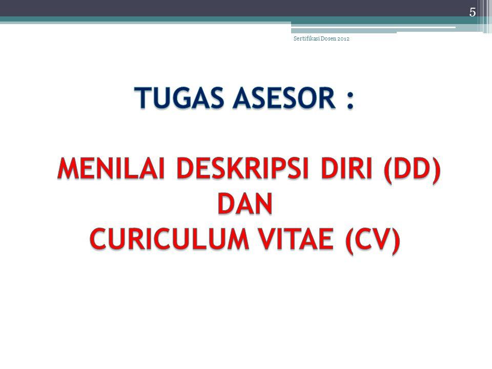 TUGAS ASESOR : MENILAI DESKRIPSI DIRI (DD) DAN CURICULUM VITAE (CV)