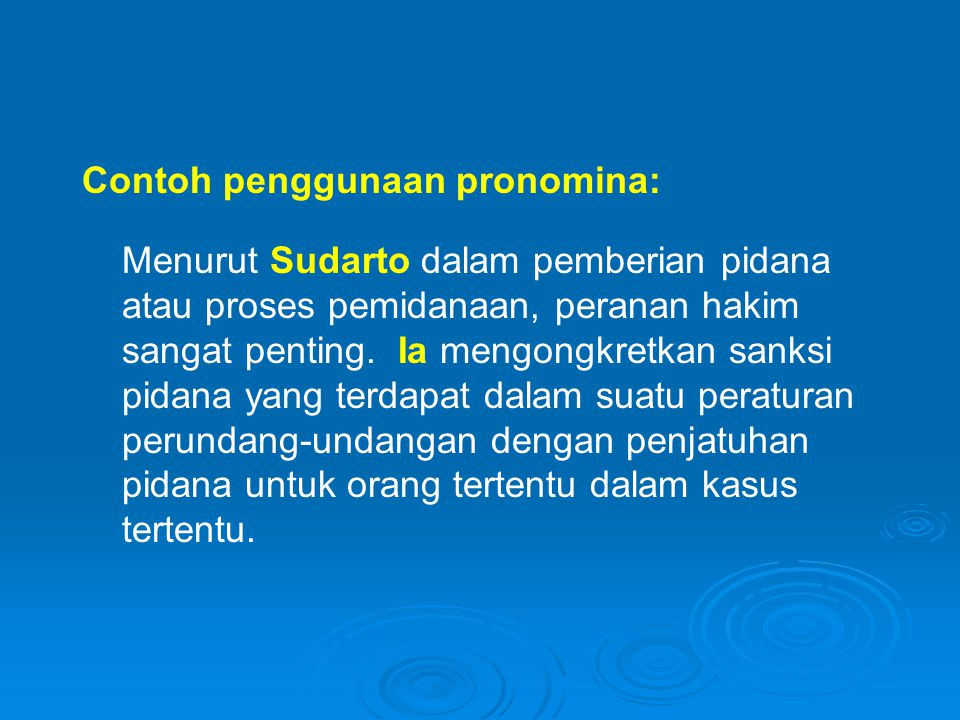 Contoh penggunaan pronomina: