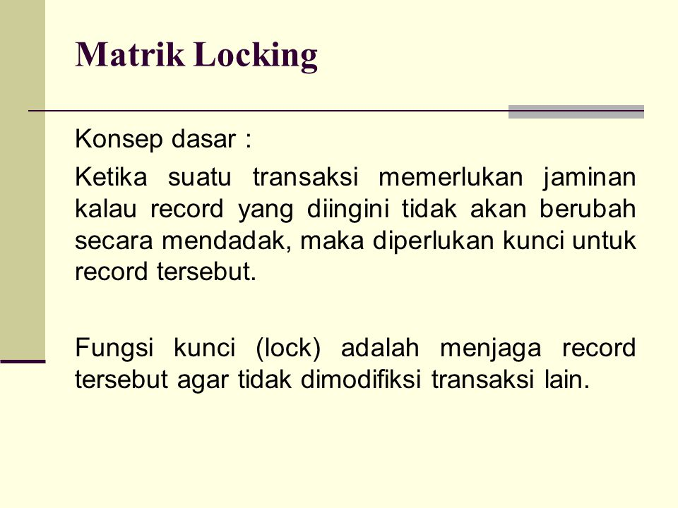 Matrik Locking Konsep dasar :