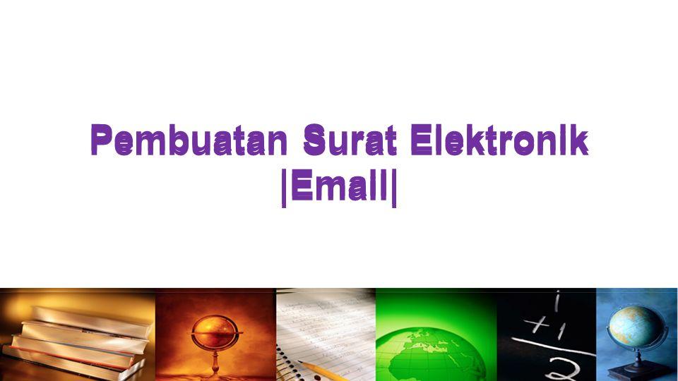Pembuatan Surat Elektronik |Email| Pembuatan Surat Elektronik |Email|