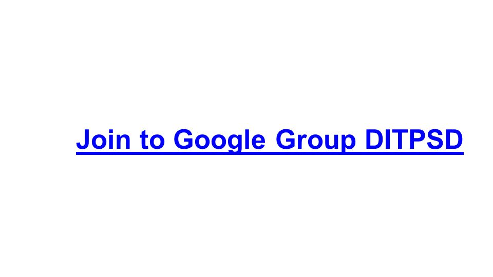 Join to Google Group DITPSD