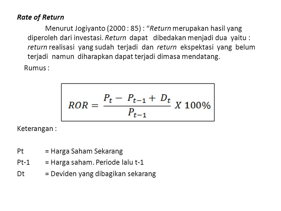 ROR = Pt – Pt-1 + Dt x 100% Pt – 1 Rate of Return