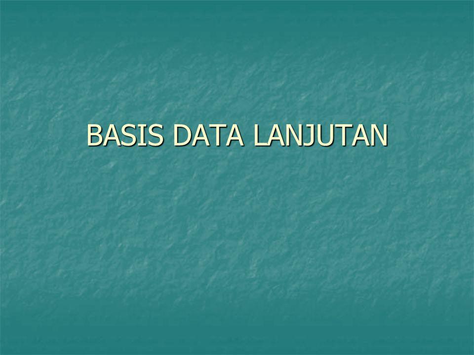 BASIS DATA LANJUTAN