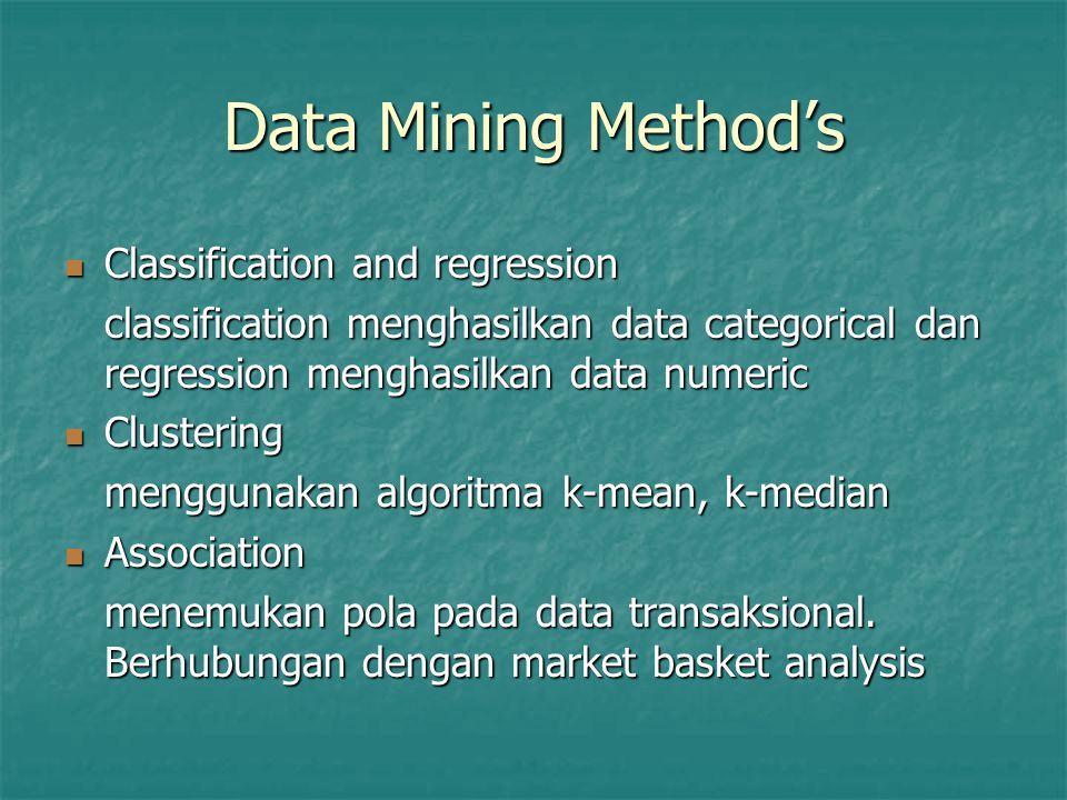 Data Mining Method's Classification and regression