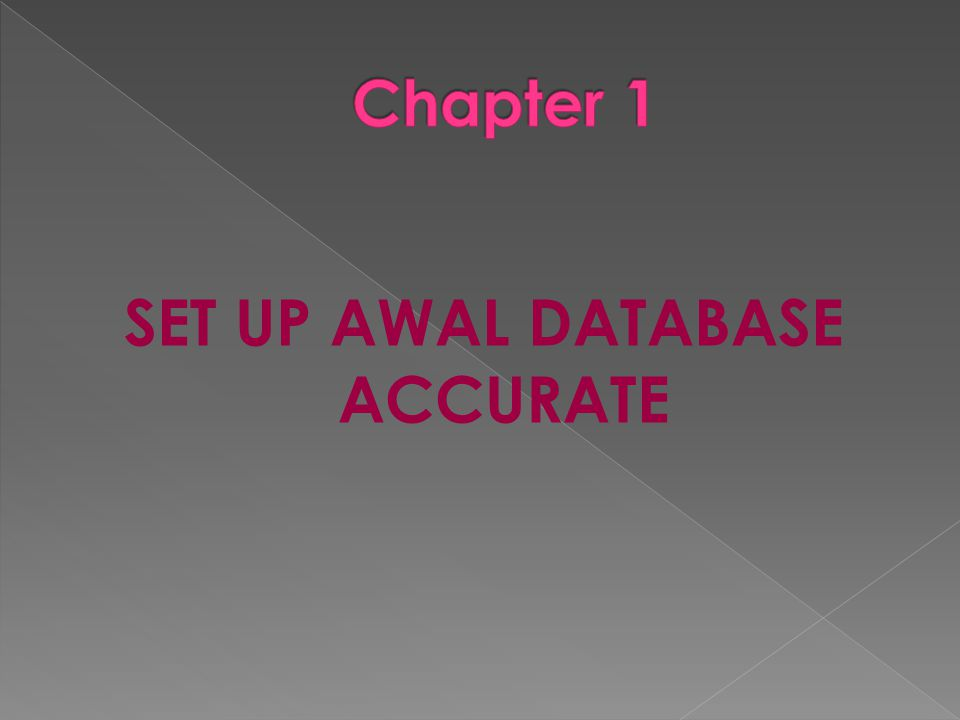 SET UP AWAL DATABASE ACCURATE